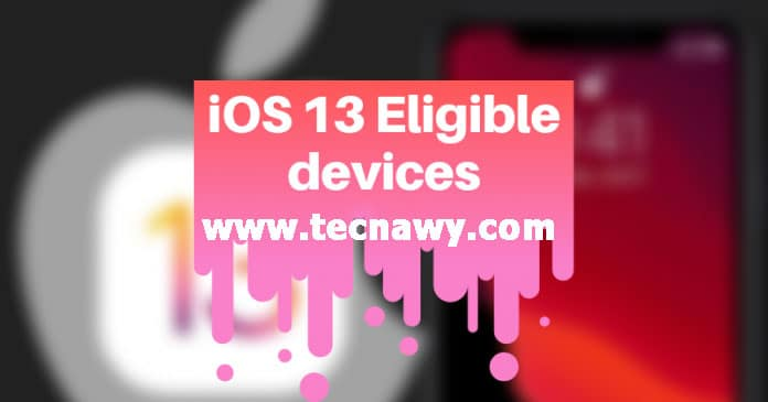 قائمة بالهواتف الذى ستتلقى تحديث iOS 13