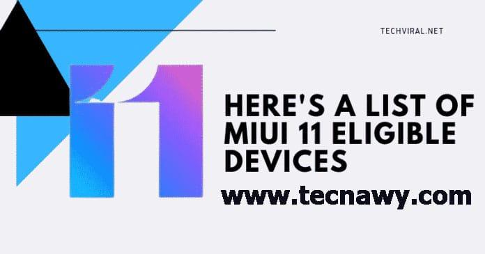 قائمة هواتف شاومى التى ستتلقى تحديث MIUI 11