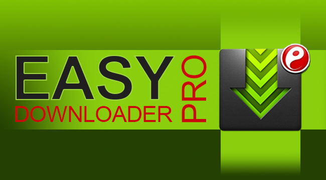تطبيق Easy Downloader Pro